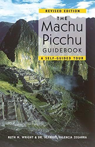 The Machu Picchu Guidebook: A Self-Guided Tour