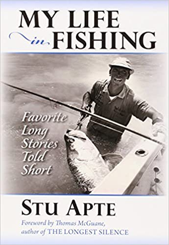 Book My Life in Fishing: Favorite Long Stories Told Short by Stu Apte (2014-12-01)