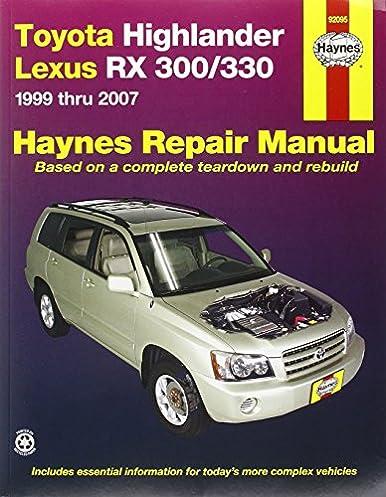 toyota highlander lexus rx 300 330 1999 thru 2007 haynes repair rh amazon com lexus rx400h repair manual lexus repair manual pdf