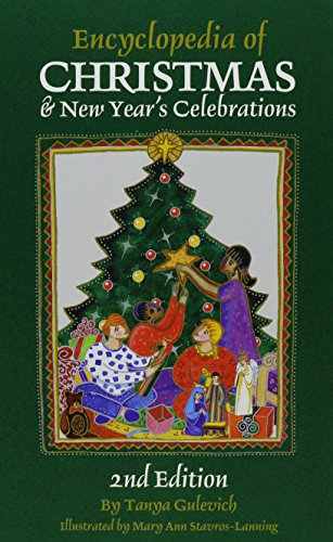 Encyclopedia of Christmas & New Year's Celebrations: Over 240 Alphabetically Arranged Entries Covering Christmas, New Year'S, and Related Days of Observance (Cultural Studies) (Christmas Designs Related)