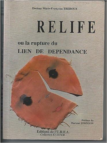 En ligne RELIFE OU LA RUPTURE DU LIEN DE DEPENDANCE pdf epub