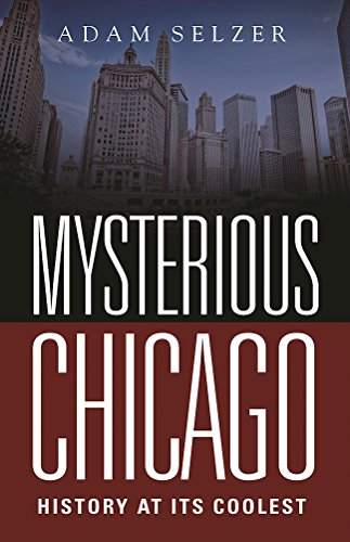 Download PDF Mysterious Chicago - History at Its Coolest