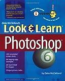 Look Learn Photoshop 6 (Deke McClelland's Look & Learn)