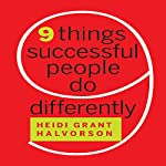 Nine Things Successful People Do Differently | Heidi Grant Halvorson