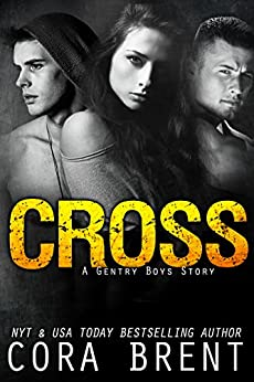 CROSS (A Gentry Boys Novella) by [Brent, Cora]