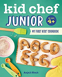 Kid Chef Junior: My First Kids Cookbook by [Shah, Anjali]