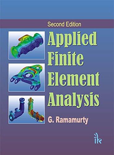 Applied Finite Element Analysis , 2/e