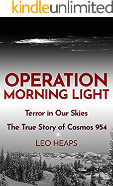 Operation Morning Light: Terror in Our Skies, The True Story of Cosmos 954