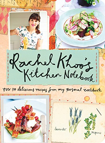 Rachel khoos kitchen notebook over 100 delicious recipes from my rachel khoos kitchen notebook over 100 delicious recipes from my personal cookbook by khoo forumfinder Image collections