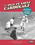 The 1934 St. Louis Cardinals: The World Champion Gas House Gang (The SABR Digital Library) (Volume 20)