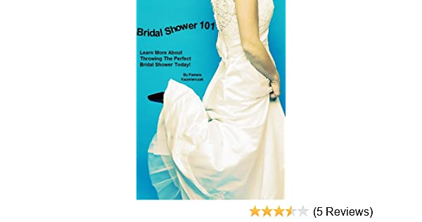 bridal shower 101 learn more about throwing the perfect bridal shower today kindle edition by pamela kazmierczak health fitness dieting kindle