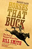 Horses That Buck: The Story of Champion Bronc Rider Bill Smith (Western Legacies)