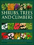 The Gardener's Guide to Planting and Growing Shrubs, Climbers and Trees: Choosing, Planting and Caring for Trees, Conifers, Palms, Shrubs and Climbers ... and Climbers for Every Season and Situation