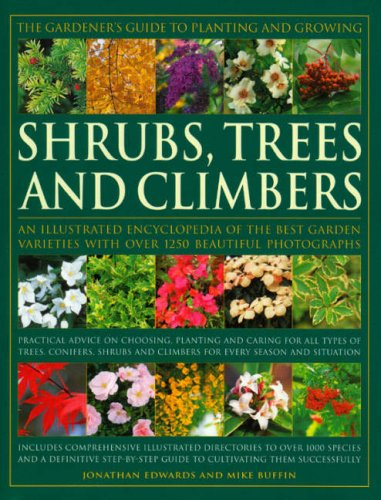 The Gardener's Guide to Planting and Growing Shrubs, Climbers & Trees: Choosing, planting and caring for trees, conifers, palms, shrubs and climbers ... step-by-step guide to growing them succe PDF