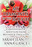 My Diamonds in the Rough, Sarah Jean and Anna Grace, 1462675603