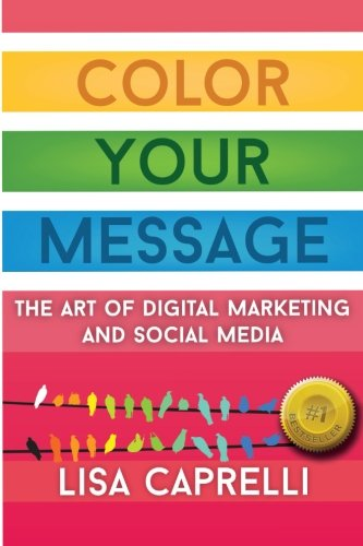 Color Your Message: The Art of Digital Marketing & Social Media ...