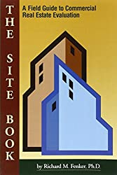 The Site Book : A Field Guide to Commercial Real Estate Evaluation (Mesa Professional Development Series)