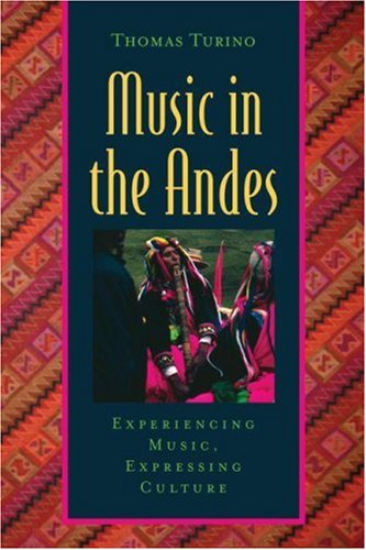 Music in the Andes: Experiencing Music, Expressing Culture (Global Music Series) by Oxford University Press