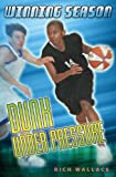 Dunk Under Pressure #7: Winning Season