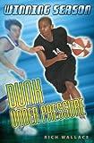 Dunk under Pressure, Rich Wallace, 0142408581