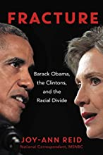 Fracture: Barack Obama, the Clintons, and the Racial Divide
