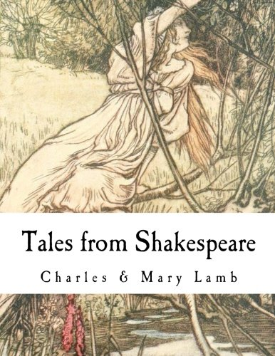 Tales from Shakespeare: William Shakespeare by CreateSpace Independent Publishing Platform