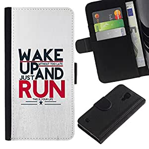 All Phone Most Case / Oferta Especial Cáscara Funda de cuero Monedero Cubierta de proteccion Caso / Wallet Case for Samsung Galaxy S4 IV I9500 // Wake Up And Run Message