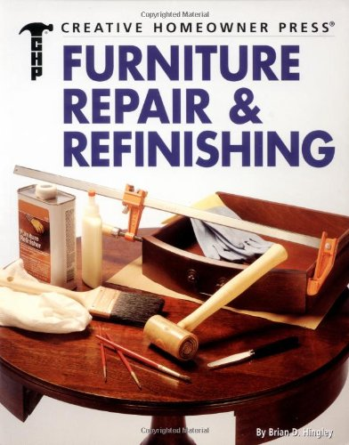 Furniture Repair & Refinishing (Creative Homeowner Ultimate Guide To. . .) by Brand: Creative Homeowner Press