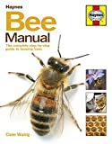 The Bee Manual: The Complete Step-by-Step Guide to Keeping Bees (New Ed)