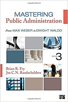Mastering Public Administration: From Max Weber to Dwight Waldo by Brian R. Fry (2013-09-03)