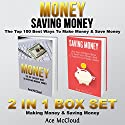 Money: Saving Money: The Top 100 Best Ways to Make Money & Save Money: 2 in 1 Box Set: Making Money & Saving Money Audiobook by Ace McCloud Narrated by Joshua Mackey