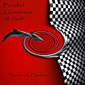 Parallel Universes of Self Audiobook by Frederick E. Dodson Narrated by Thomas Miller
