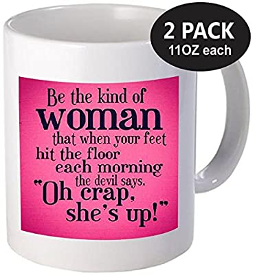 2-PACK of 11OZ Coffee Mugs - Be the kind of woman that when your feet hit the floor each morning the devil says - Inspirational and motivational - By A Mug To Keep TM