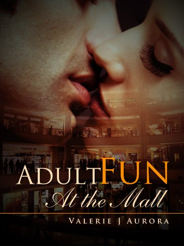 Adult Fun At The Mall - Erotic Erotika (The Erotic Erotika Outdoors - Aurora Mall