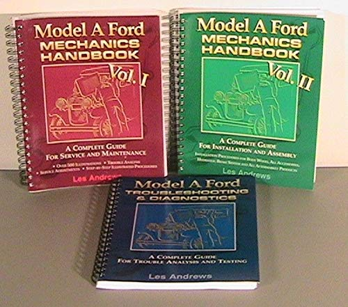 FULLY ILLUSTRATED 1928, 1929, 1930 and 1931 COMPLETE SET OF MODEL A FORD MECHANICS REPAIR SHOP & RESTORATION MANUAL AND TROUBLESHOOTING & DIAGNOSTIC MANUAL 3 VOL. SET - ALL MODELS
