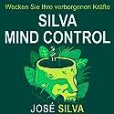 Silva Mind Control: Die universelle Methode zur Steigerung der Kreativität und Leistungsfähigkeit des menschlichen Geistes Hörbuch von José Silva, Philip Miele, Mascha Rabben - Übersetzer Gesprochen von: Uwe Daufenbach