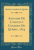 Annuaire De L'institut Canadien De Québec, 1874 (Classic Reprint)