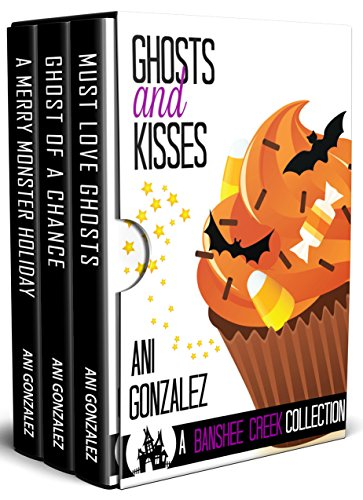 Ghosts and Kisses: (A Banshee Creek Box Set) ()