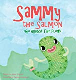 img - for Sammy the Salmon Go Against the Flow book / textbook / text book