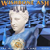 King Will Come - Live by Wishbone Ash (1999-11-09)