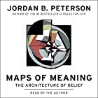 Maps of Meaning | Livre audio Auteur(s) : Jordan B. Peterson Narrateur(s) : Jordan B. Peterson