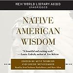 Native American Wisdom | Kent Nerburn,Louise Mengelkoch