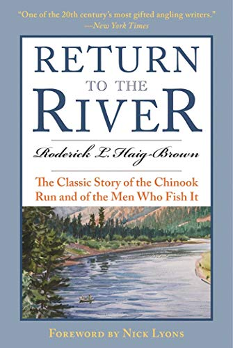 (Return to the River: The Classic Story of the Chinook Run and of the Men Who Fish It)