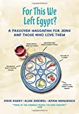 For This We Left Egypt?: A Passover Haggadah for Jews and Those Who Love Them