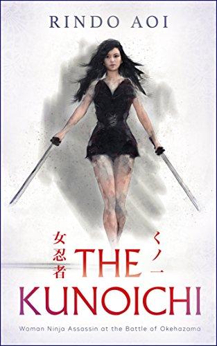 THE KUNOICHI: Woman Ninja Assassin at the Battle of Okehazama