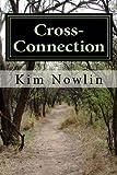 Cross-Connection, Kim Nowlin, 1481212060