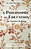 A Philosophy of Education (The Home Education Series) (Volume 6)