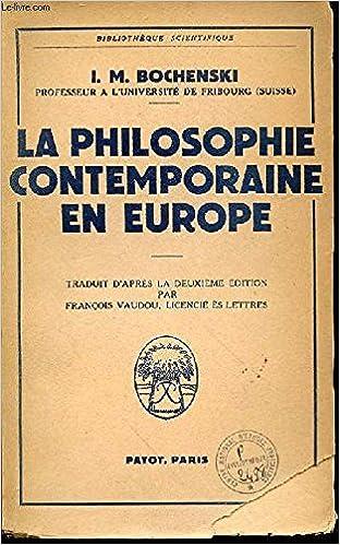 Livre gratuits I. M. Bochenski... La Philosophie contemporaine en Europe : Traduit d'après la 2e édition par François Vaudou pdf