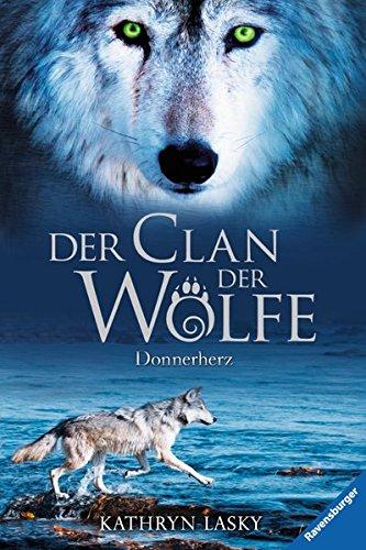 Der Clan der Wölfe 1: Donnerherz - 513LWdZzb9L - Der Clan der Wölfe 01: Donnerherz