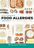 food allergies for dummies - The Complete Food Allergies Journal: Your Complete Allergy Tracker